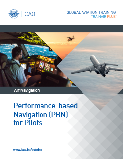 ICAO Online Course on Performance-Based Navigation (PBN) for Pilots Course (PBNFP-TRG)